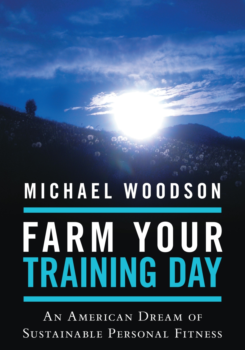 Farm Your Training Day: An American Dream of Sustainable Personal Fitness